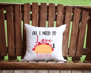 All I Need Is Love And Tacos Throw Pillow