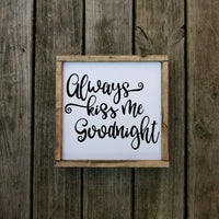 always kiss me goodnight square sign