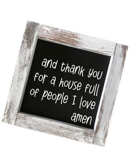 And Thank You For A House Full Of People I Love Amen Square Farmhouse Sign