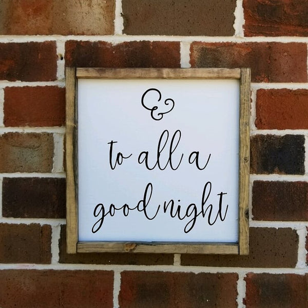 And To All A Goodnight Square Farmhouse sign