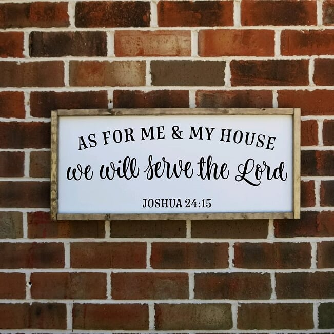 As For Me And My House We Will Serve The Lord Farmhouse Sign