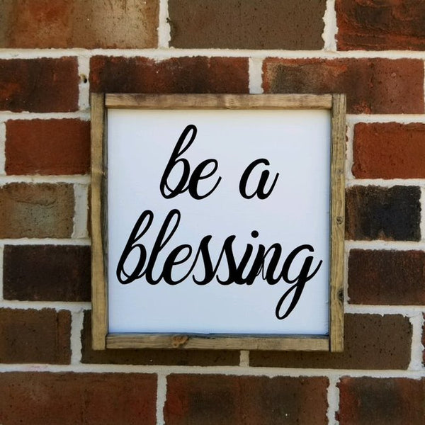 Be A Blessing Square Farmhouse Sign