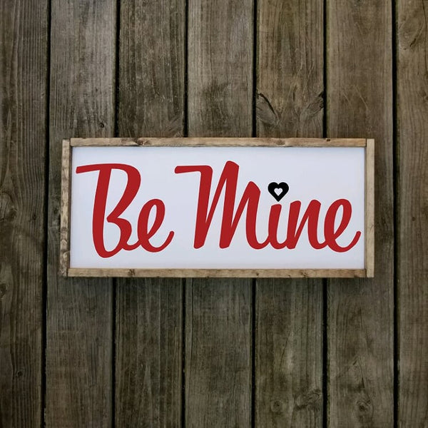 Be Mine Farmhouse Sign