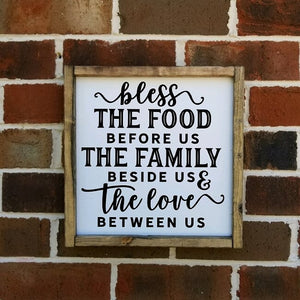 Bless The Food Before Us The Family Beside Us And The Love Between Us Farmhouse sign