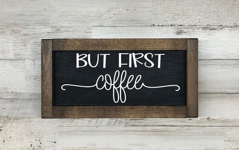 But First Coffee Farmhouse Sign