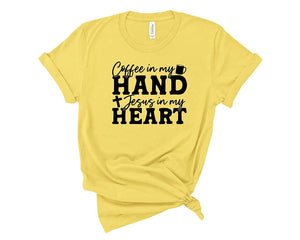 Coffee In My Hand Jesus In My Heart T Shirt