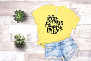 Coffee Makes Mommy Nicer T shirt