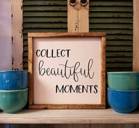 Collect Beautiful Moments sign