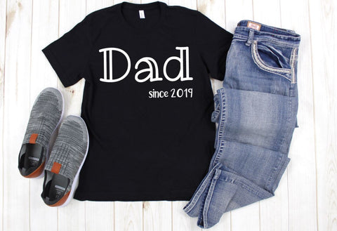 Dad Since T shirt