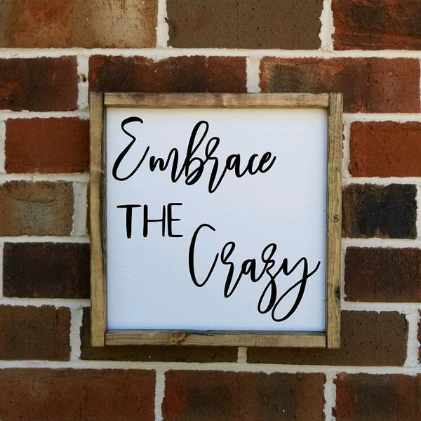 Embrace The Crazy sign