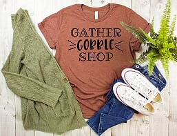 Gather, Gobble , Shop  T shirt