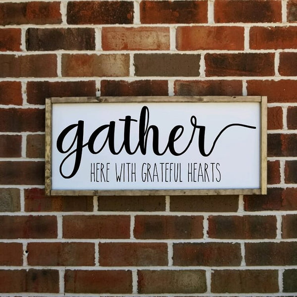 Gather Here With Grateful Hearts Farmhouse Sign