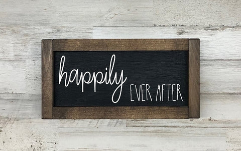 Happily Ever After Farmhouse Sign