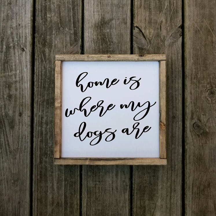 Home Is Where My Dogs Are sign