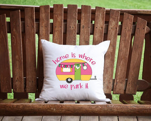Home Is Where We Park It Camper Throw Pillow