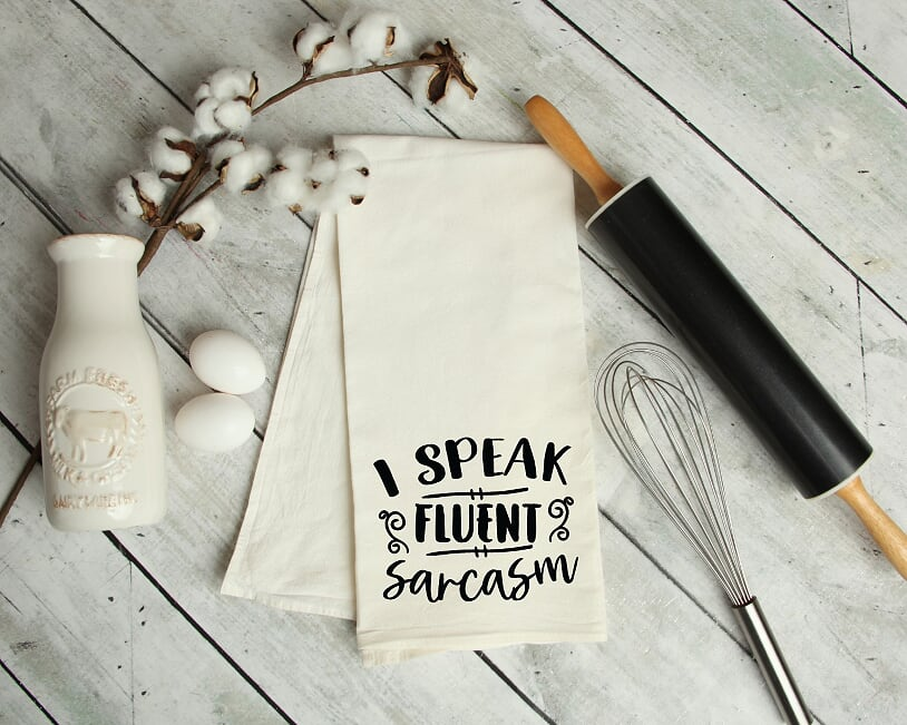 I Speak Fluent Sarcasm Kitchen Tea Towel