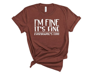 I'm Fine It's Fine Everything's Fine T shirt