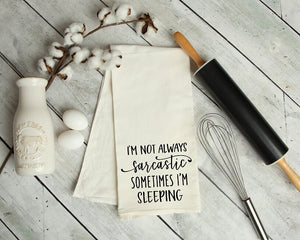 I'm Not Always Sarcastic Sometimes I'm Sleeping Kitchen Tea Towel