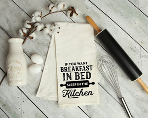 If You Want Breakfast In Bed Sleep In The Kitchen Tea Towel