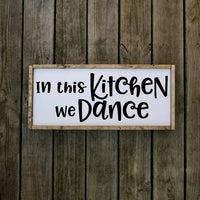 In This Kitchen We Dance Farmhouse Sign
