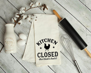 Kitchens Closed This Chicks Had It Kitchen Tea Towel