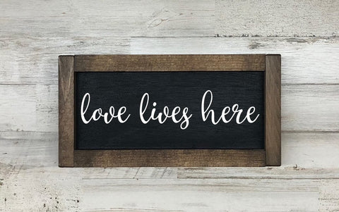 Love Lives Here Farmhouse Sign