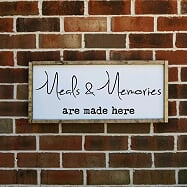 Meals and Memories Are Made Here Farmhouse Sign
