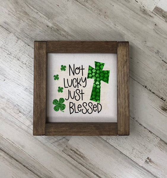 Not Lucky Just Blessed Square Farmhouse Sign