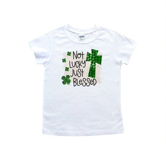 Not Lucky Just Blessed T Shirt