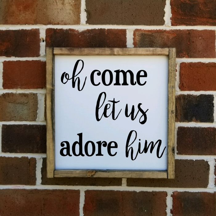Oh Come Let Us Adore Him Square Farmhouse Sign