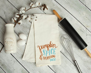 Pumpkin Spice And Everything Nice Kitchen Tea Towel