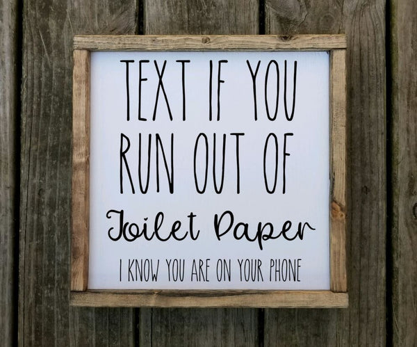 Text If you Run out of Toilet Paper Sign
