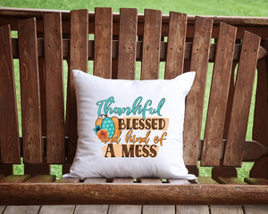 Thankful Blessed And Kind Of A Mess Throw Pillow