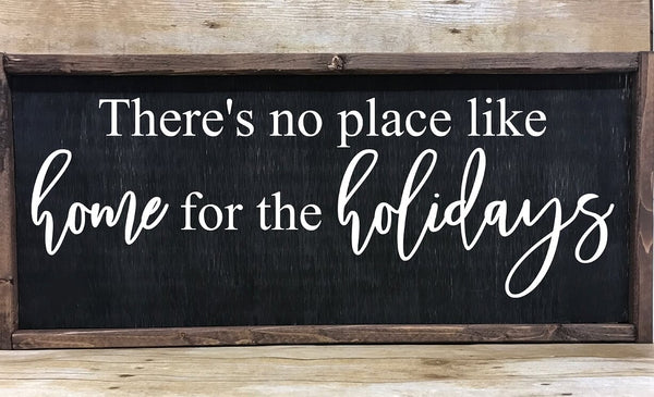 There's No Place Like Home For The Holidays Farmhouse Sign