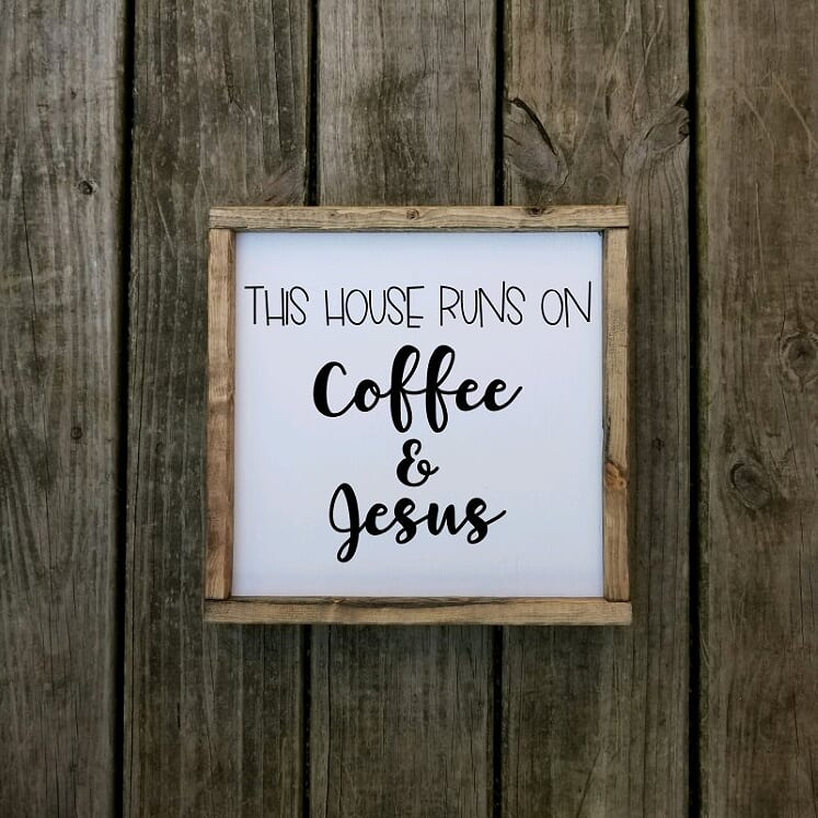 This House Runs On Coffee & Jesus sign