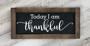 Today I Am Thankful Farmhouse Sign