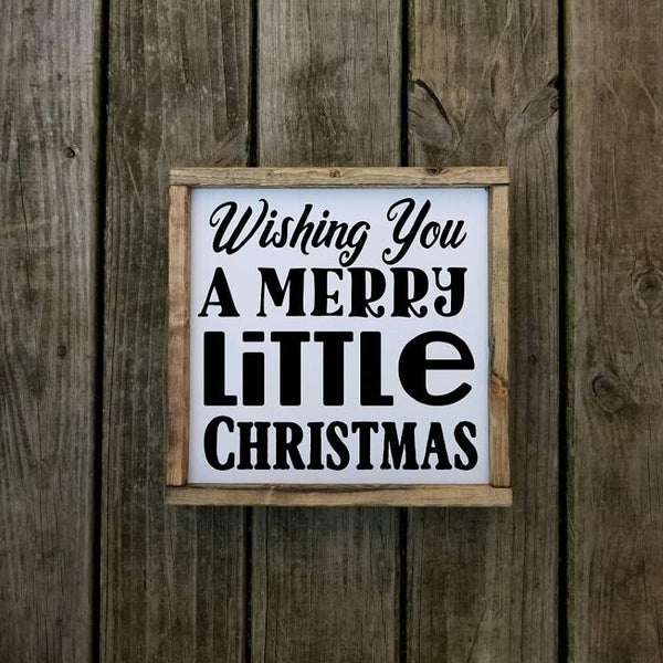 Wishing You A Merry Little Christmas sign