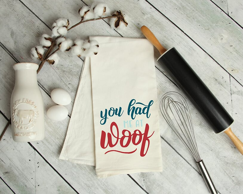 You Had Me At Woof Kitchen Towel