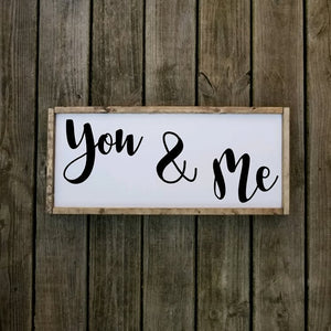 You And Me Farmhouse Sign