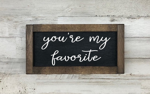 You're My Favorite Farmhouse Sign