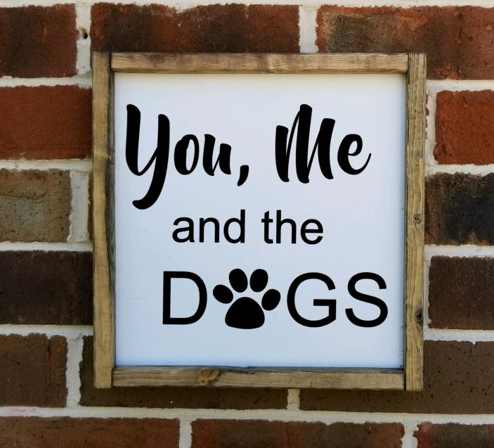 You, Me and the Dogs Sign