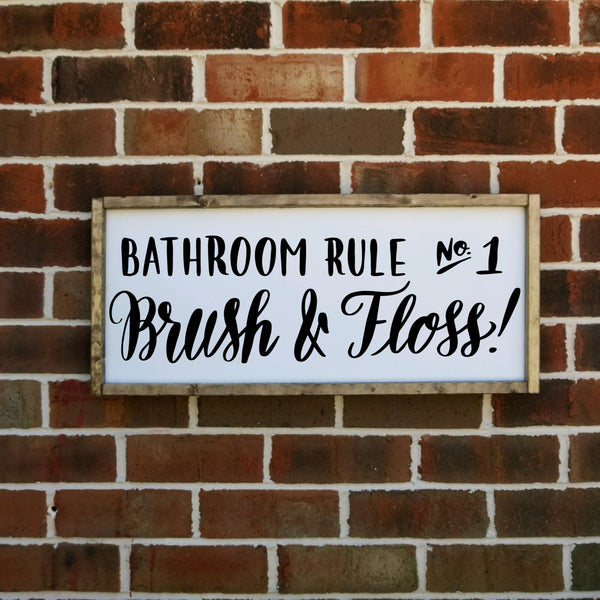 Bathroom Rule Number One Brush and Floss sign