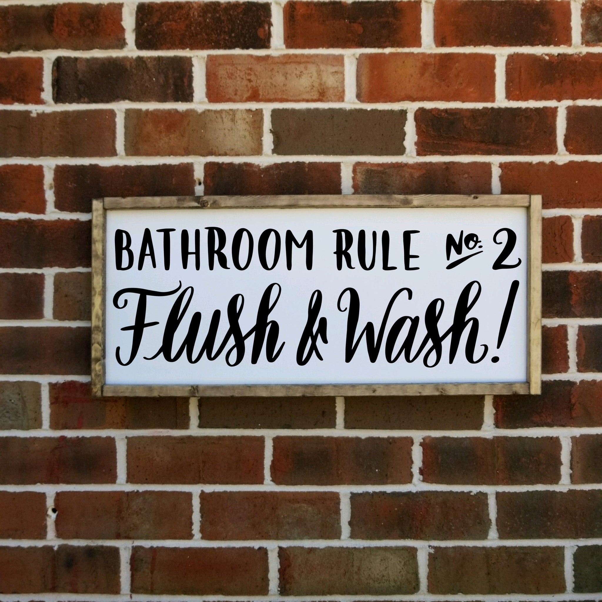 Bathroom Rule Number Two Flush and Wash