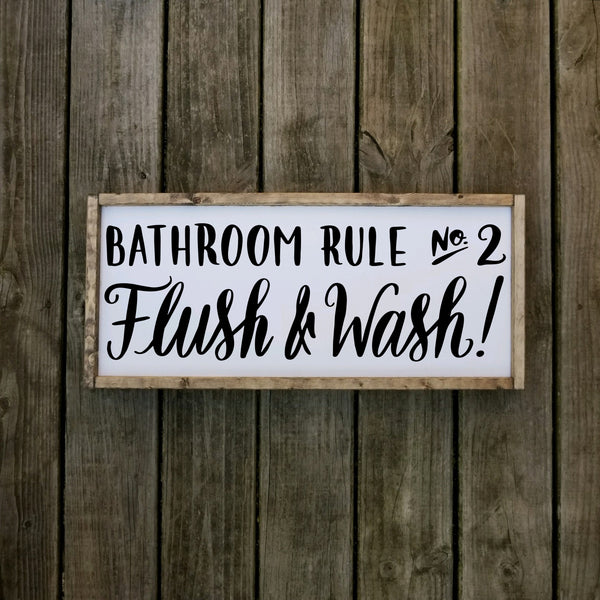 Bathroom Rule Number Two Flush and Wash Farmhouse Sign