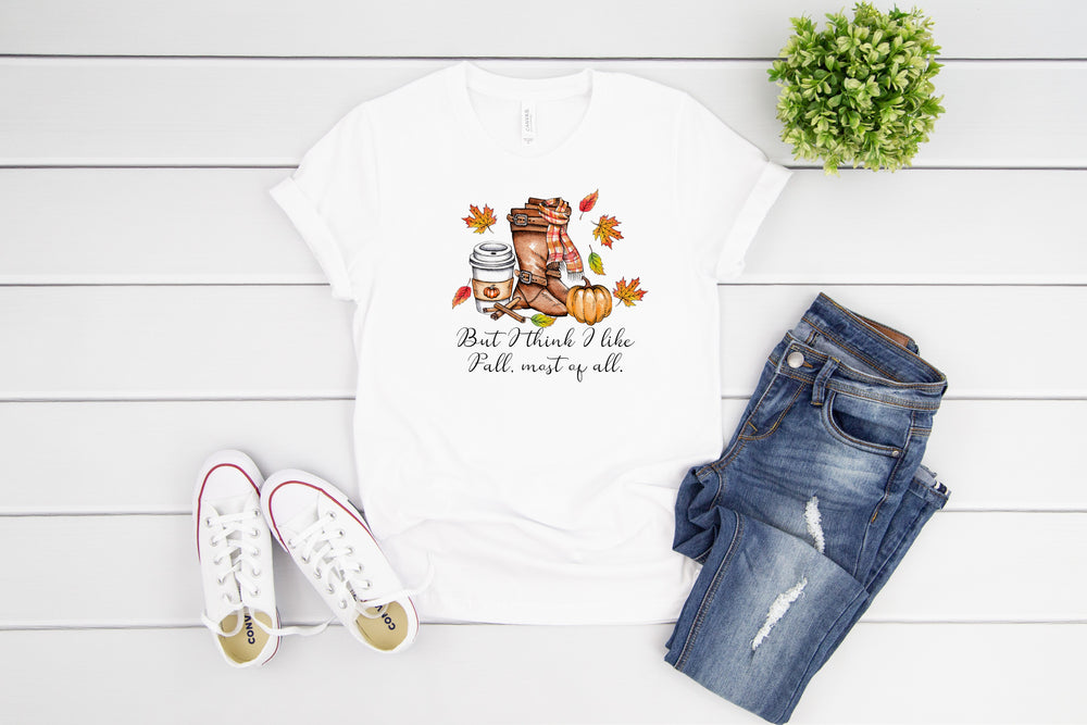 But I Think I Like Fall Most Of All  Women T shirt