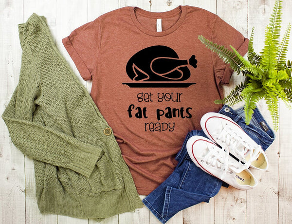 Get Your Fat Pants Ready T shirt
