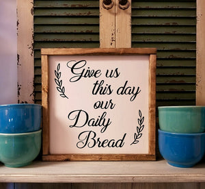 Give Us This Day Our Daily Bread sign