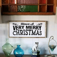 Have a very merry Christmas Sign