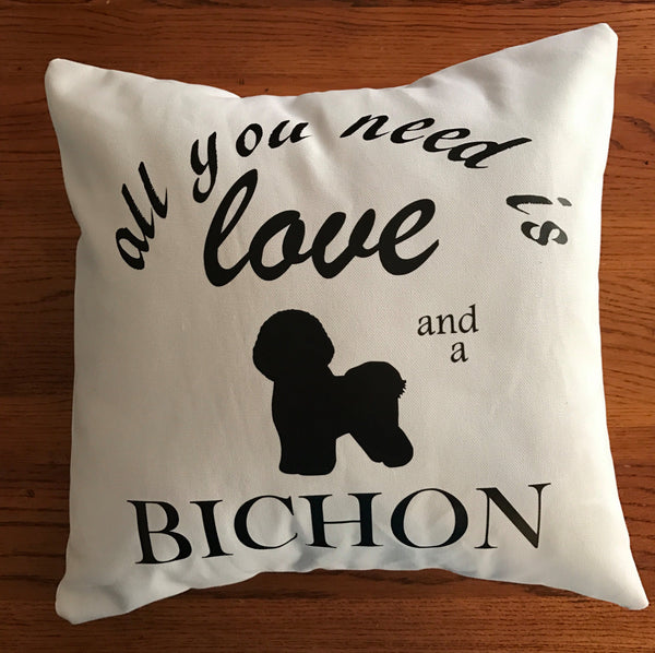 All You Need Is Love and a Bichon throw pillow, Dog Lover pillows, Bichon lover pillows