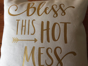 Bless this hot mess throw pillow